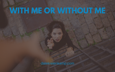 With Me or Without Me?