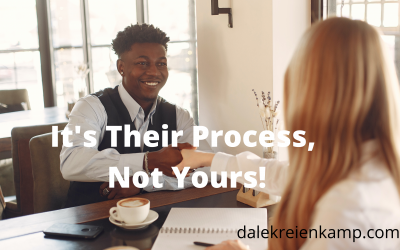 It's Their Process, Not Yours!