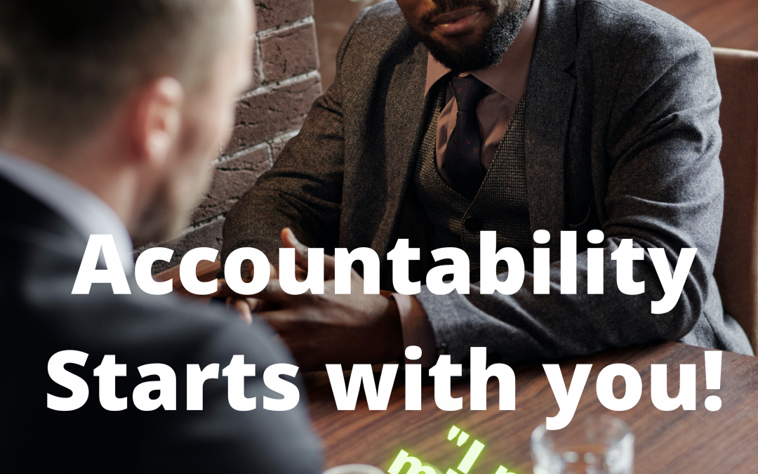 Accountability starts with you!