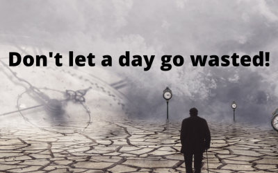 Don't let a day go wasted!