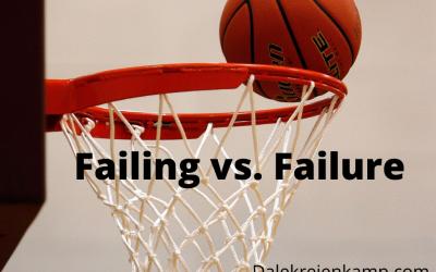 Failing vs. Failure!
