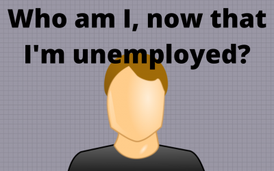 Who am I, now that I'm unemployed?