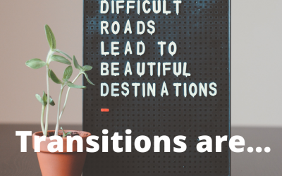 Transitions are…