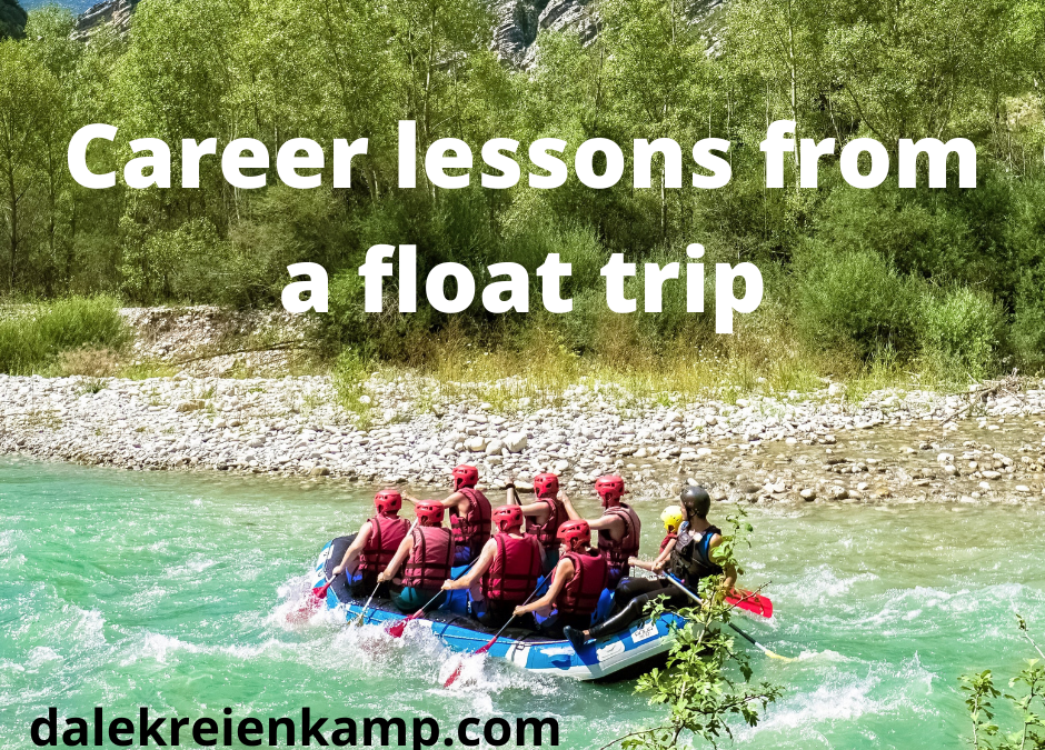 Career lessons from a float trip!
