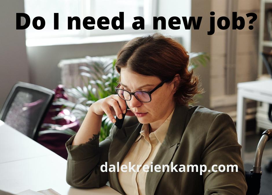 Do I need a new job?
